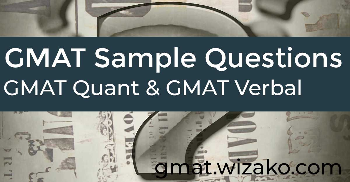 GMAT Quant GMAT Verbal Practice Questions GMAT Sample
