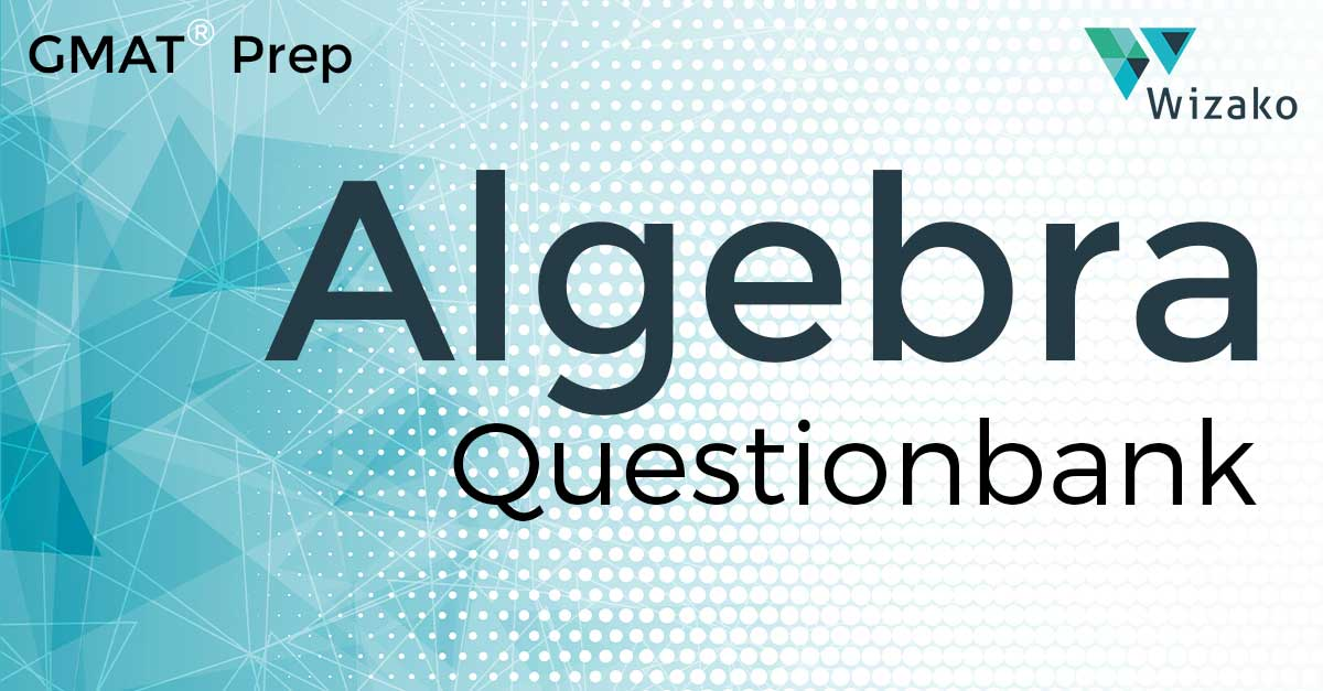 GMAT Algebra Practice Questions | GMAT Sample Questions | Linear