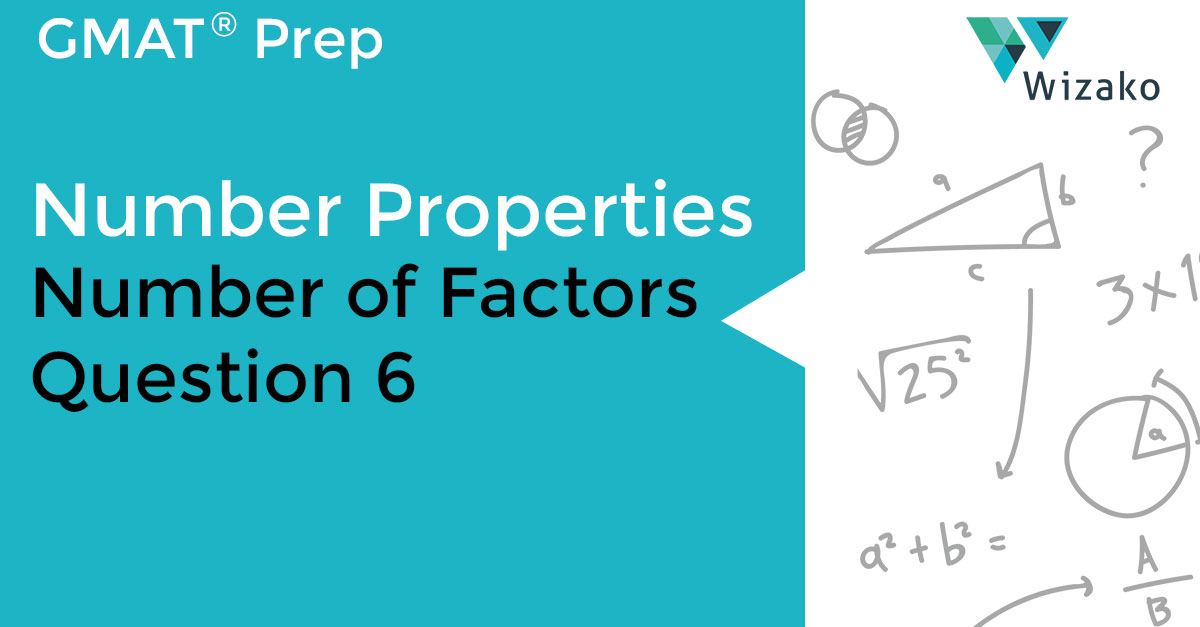 GMAT Number Theory & Number Properties Practice | Number of Factors